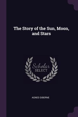 The Story of the Sun, Moon, and Stars