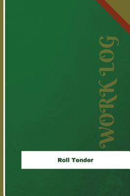 Roll Tender Work Log