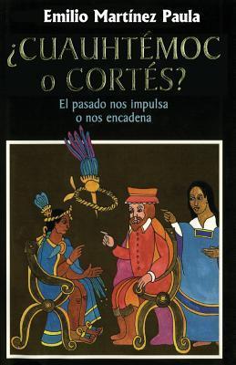 Cuauhtémoc o Cortes / Cuauhtémoc or Cortes
