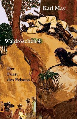 Waldröschen 4  Der Fürst des Felsens