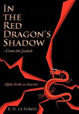 In the Red Dragon's Shadow / Come the Jackals
