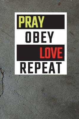 Pray Obey Love Repeat