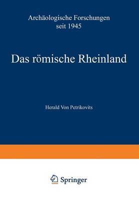 Das Römische Rheinland Archäologische Forschungen Seit 1945
