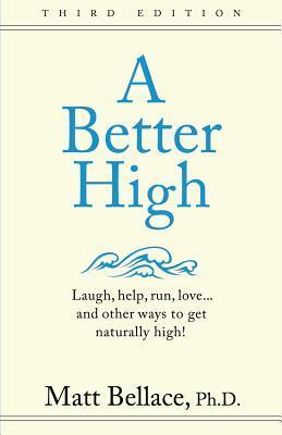 A Better High