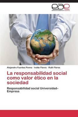 La responsabilidad social como valor ético en la sociedad