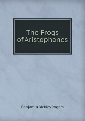 The Frogs of Aristophanes