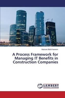 A Process Framework for Managing IT Benefits in Construction Companies