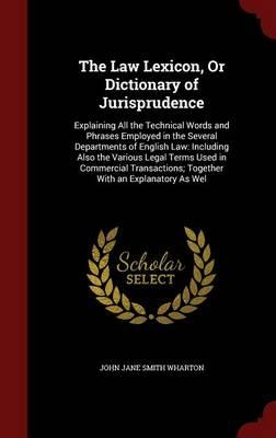 The Law Lexicon, or Dictionary of Jurisprudence