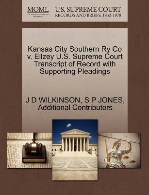 Kansas City Southern Ry Co V. Ellzey U.S. Supreme Court Transcript of Record with Supporting Pleadings