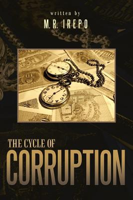 The Cycle of Corruption