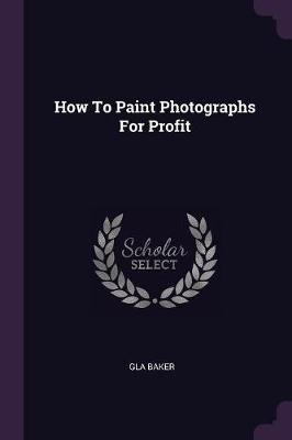 How to Paint Photographs for Profit