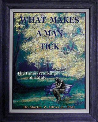 What Makes a Man Tick?