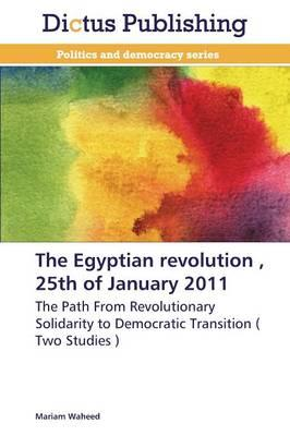 The Egyptian revolution, 25th of January 2011