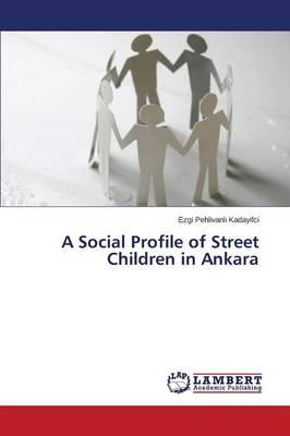 A Social Profile of Street Children in Ankara