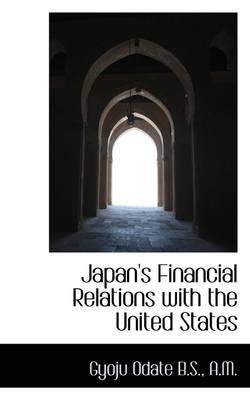 Japan's Financial Relations with the United States