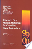 Toward a New Mission Statement for Canadian Fiscal Federalism