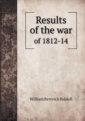 Results of the War of 1812-14