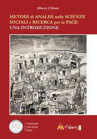 Metodi di analisi nelle scienze sociali e ricerca per la pace. Una introduzione