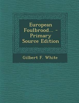 European Foulbrood... - Primary Source Edition