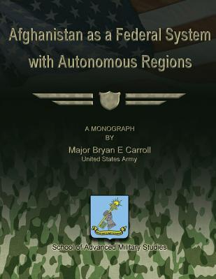 Afghanistan As a Federal System With Autonomous Regions