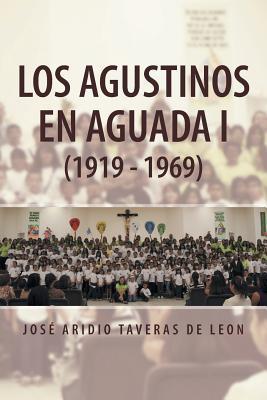 Los Agustinos en Aguada I (1919-1969)