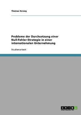 Probleme der Durchsetzung einer Null-Fehler-Strategie in einer internationalen Unternehmung