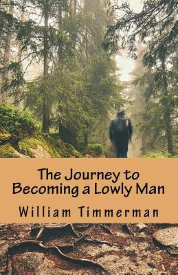 The Journey to Becoming a Lowly Man