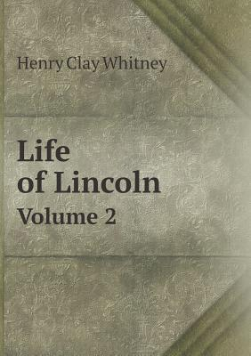 Life of Lincoln Volume 2