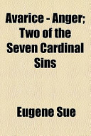 Avarice--Anger; Two of the Seven Cardinal Sins