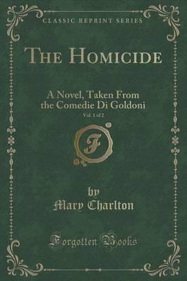 The Homicide, Vol. 1 of 2