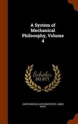 A System of Mechanical Philosophy, Volume 4