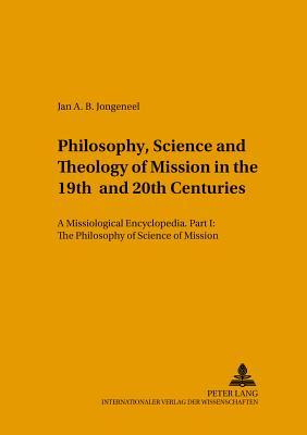 Philosophy, Science, And Theology Of Mission In The 19th And 20th Centuries