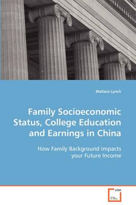 Family Socioeconomic Status, College Education and Earnings in China