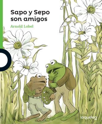 Sapo y Sepo son amigos/ Frog and Toad Are Friends