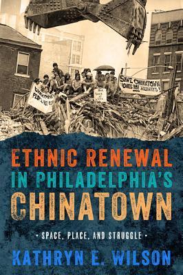 Ethnic Renewal in Philadelphia's Chinatown