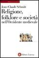 Religione, folklore e società nell'Occidente medievale