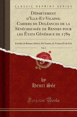 Département d'Ille-Et-Vilaine; Cahiers de Doléances de la Sénéchaussée de Rennes pour les États Généraux de 1789, Vol. 2