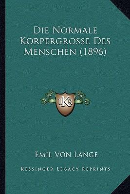 Die Normale Korpergrosse Des Menschen (1896)