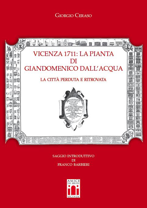 Vicenza 1711: la pianta di Giandomenico Dall'Acqua