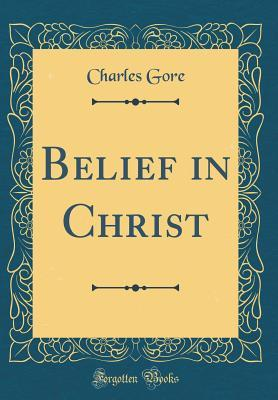 Belief in Christ (Classic Reprint)