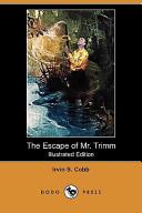 The Escape of Mr. Trimm (Illustrated Edition) (Dodo Press)