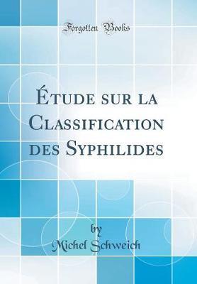 Étude sur la Classification des Syphilides (Classic Reprint)