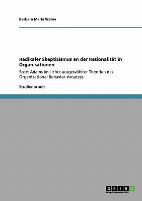 Radikaler Skeptizismus an der Rationalität in Organisationen