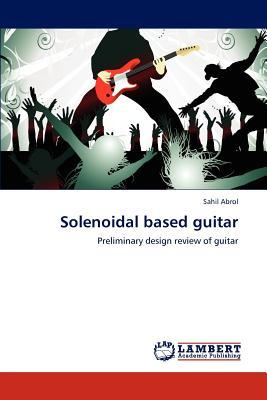 Solenoidal based guitar