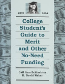 College Student's Guide to Merit and Other No-Need Funding, 2002-2004