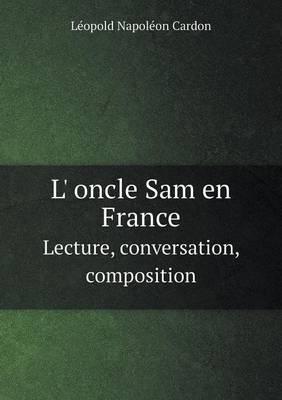 L' Oncle Sam En France Lecture, Conversation, Composition