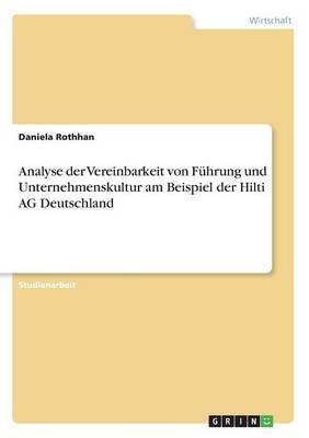 Analyse der Vereinbarkeit von Führung und Unternehmenskultur am Beispiel der Hilti AG Deutschland