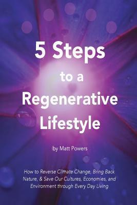 5 Steps to a Regenerative Lifestyle