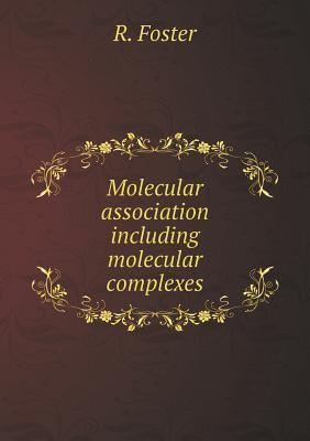 Molecular Association Including Molecular Complexes