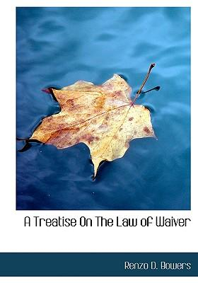 A Treatise on the Law of Waiver
